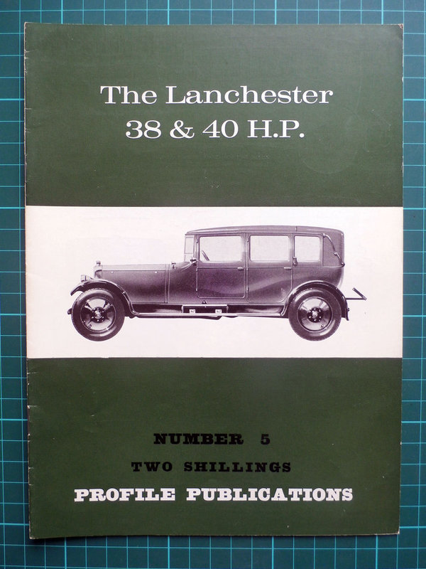 Lanchester 38 & 40 H.P. - Profile Publications Issue 5