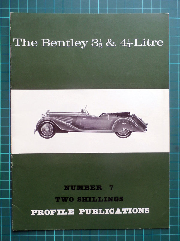 Bentley 3 1/2 & 4 1/4 Litre - Profile Publications Issue 7