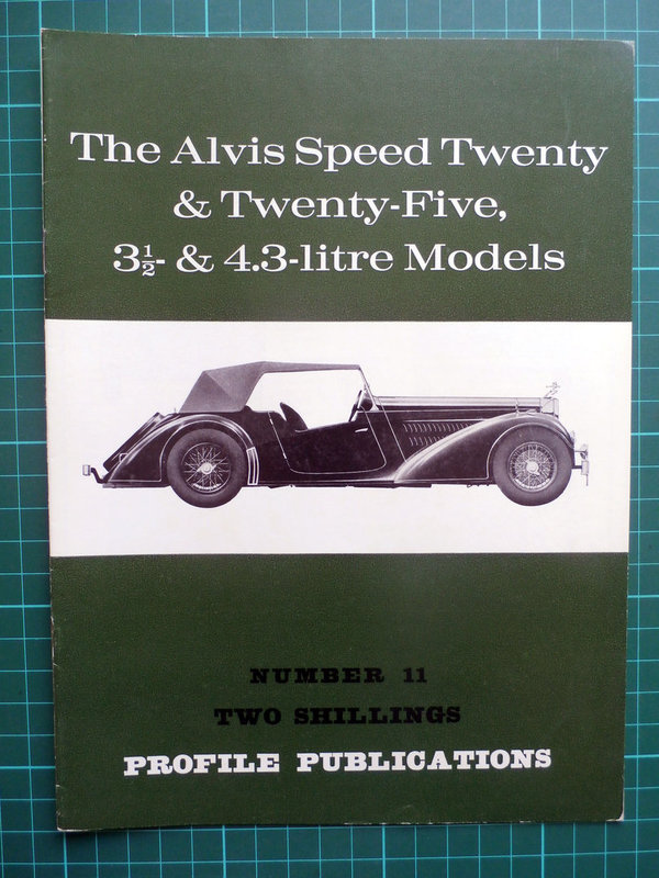 Alvis Speed Twenty & Twenty-Five, 3 1/2 & 4.3 Litre Models Profile Publications - Issue 11